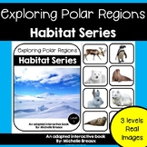 Polar Regions Arctic Habitats Adapted Books with Real Images- 3 levels& MORE