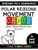 Polar Regions Gross Motor Skill Movement & Brain Break Cards