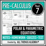 Polar and Parametric Equations (PreCalculus Curriculum - Unit 7)