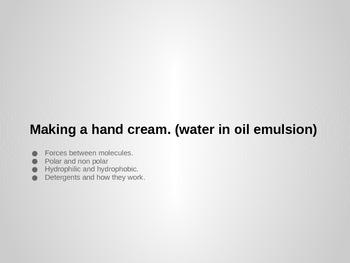 Polar and non polar solvents, making a handcream