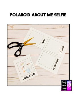 Polaroid About Me Selfie: First Day