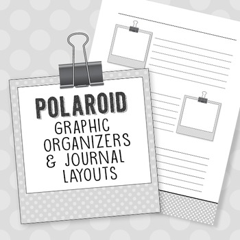 Polaroid Themed Graphic Organizers & Journal Layouts (For