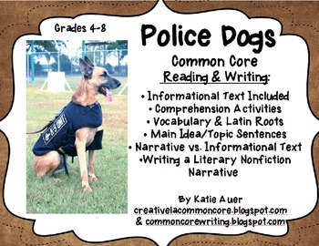 Police Dogs: Common Core Writing Narrative & Reading Informational Text