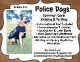 Police Dogs: Common Core Writing Narrative & Reading Infor