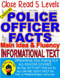 Careers: Police Officer FACTS Main Idea Close Read 5 level passages Info Text