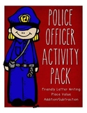 Police Officer Pack -- Friendly Letter, Place Value, and A