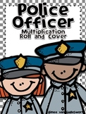 Police Officer Roll and Cover for Multiplication Center Activity