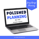 Polished Planning {Creating Music Year Plans, Song Lists,