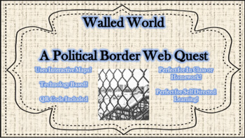 Political Border Webquest - Walled World
