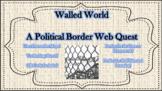 Political Border Webquest - Walled World
