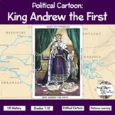 Political Cartoon: King Andrew I