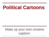 Political Cartoons - Create your own caption!