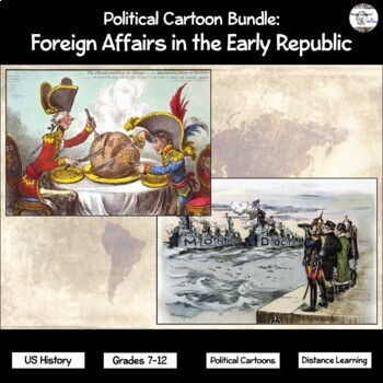 Political Cartoons: Foreign Affairs in the Early Republic