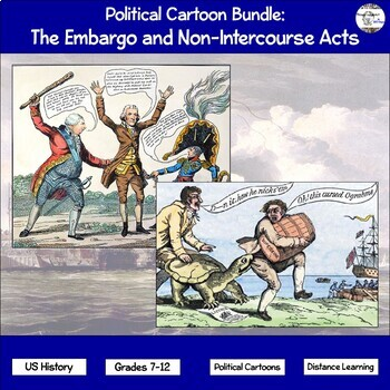 Political Cartoon Bundle: The Embargo and Non-Intercourse Acts
