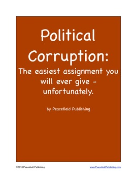 Political Corruption: the Easiest Assignment You Will Ever Give - Unfortunately.