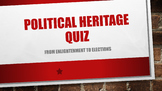 Political Heritage Quiz/Game - From Enlightenment to Elections - Civics