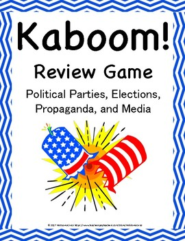 Political Parties, Elections, Propaganda, and Media KABOOM!