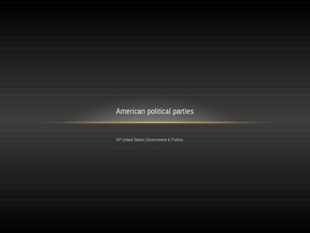 Political Parties Opener PPT - (AP Government)