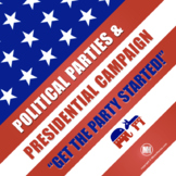 Political Parties & Presidential Election Campaign Simulation Activity