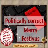 Politically correct – holiday edition – ESL adult power point conversation lesso