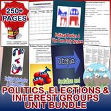 Politics, Elections and Interest Groups Unit (Government) *Unit Bundle*