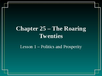 The Roaring Twenties - Politics and Prosperity PowerPoint