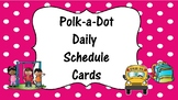Polk a dot Daily Schedule Cards