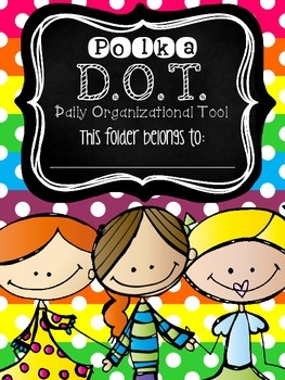 Polka D.O.T. Folder {Daily Organizational Tool} Parent Communication Tool