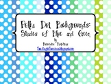 Polka Dot Backgrounds: Shades of Blue, Green, Red, Pink, Purple, Yellow, Orange