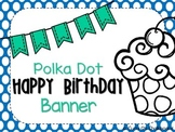 Polka Dot Birthday Banner