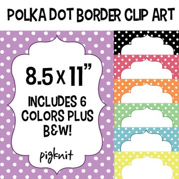 Polka Dot Border Frame Clip Art, 8.5x11 Download. Comes in 6 colors, plus B&W!
