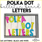 Polka Dot Bulletin Board Letters