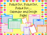 Polka Dot Calendar and Design Note Pages