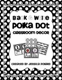 Polka Dot Classroom Decor {Black & White}