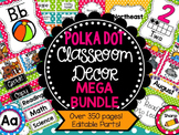 Polka Dot Classroom Decor Mega Bundle (Editable Parts)