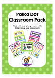 Polka Dot Classroom Pack - Labels, Signs and Templates