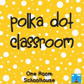 Polka Dot Classroom Themed Materials