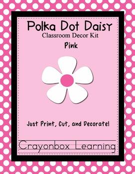 Polka Dot Daisy (Pink) Classroom Decor Kit - Room Theme - Editable Files