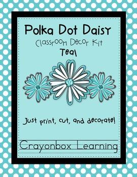 Polka Dot Daisy (teal, aqua) Classroom Decor Kit - Room Theme - Editable Files