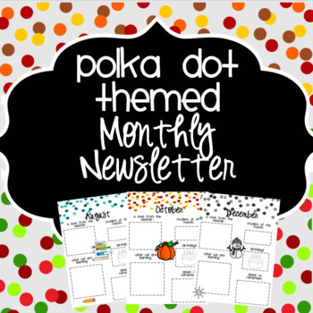 Polka Dot {EDITABLE} Monthly Newsletters (August - June)