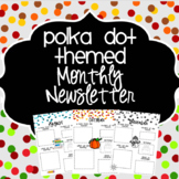 Polka Dot {EDITABLE} Monthly Newsletters (August - June)