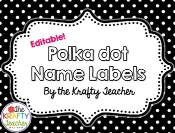 Black and White Polka Dot EDITABLE Name Labels - Back to School, August