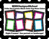 Polka Dot Frames: Black Neon Color Pop