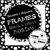Polka Dot Frames - Black and White, Round and Square, Soli