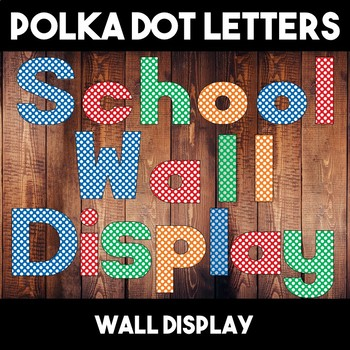 Polka Dot Letter Alphabet Wall Display