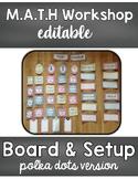 EDITABLE Polka Dots Themed MATH Workshop Board & Management Ideas