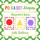 Polka Dot Shape Posters {Classroom Decor}