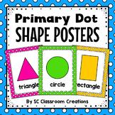 Primary Polka Dot Shape Posters - Classroom Decor