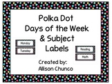 Polka Dot Subject & Days of the Week Labels