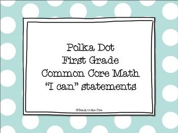 """Polka Dot Theme MATH """"I Can"""" Statements *CCSS* 1st Grade"""